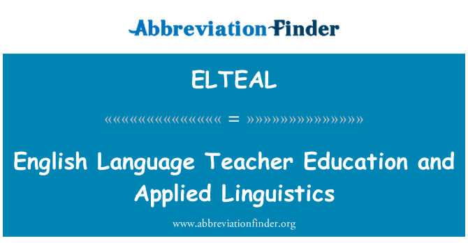 ELTEAL: English Language Teacher Education and Applied Linguistics