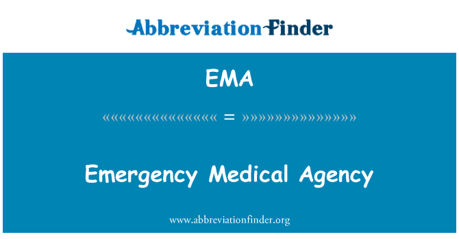 EMA: Emergency Medical Agency
