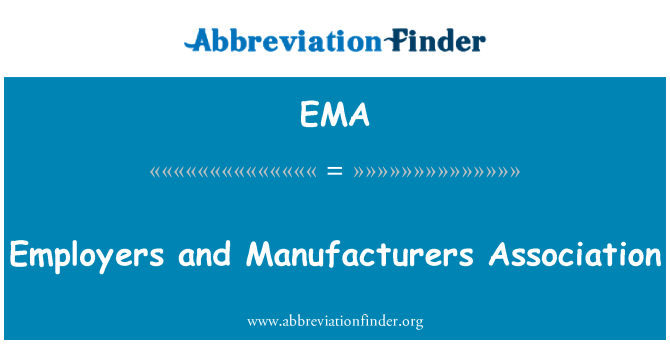EMA: Employers and Manufacturers Association