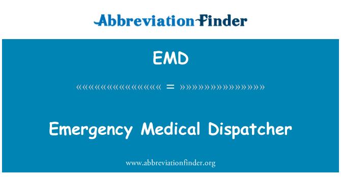EMD: Emergency Medical Dispatcher