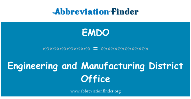EMDO: Engineering and Manufacturing District Office