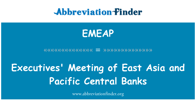 EMEAP: Executives' Meeting of East Asia and Pacific Central Banks