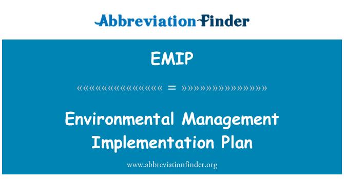 EMIP: Environmental Management Implementation Plan