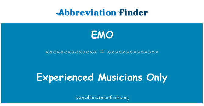 EMO: Experienced Musicians Only