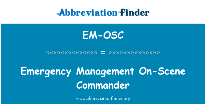 EM-OSC: Emergency Management On-Scene Commander