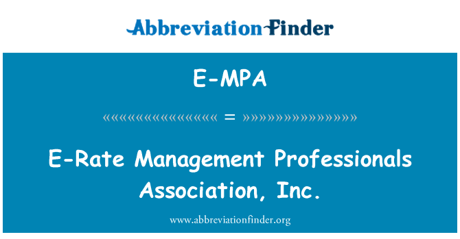 E-MPA: E-Rate Management Professionals Association, Inc.