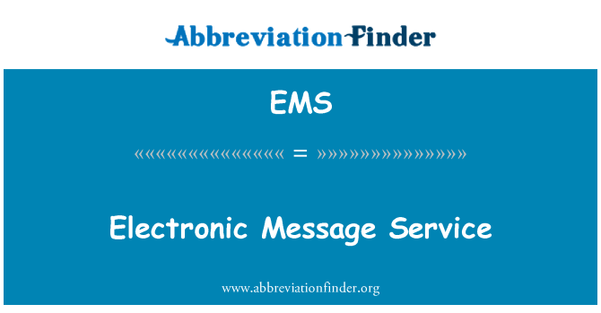 EMS: Electronic Message Service