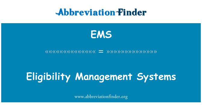 EMS: Eligibility Management Systems