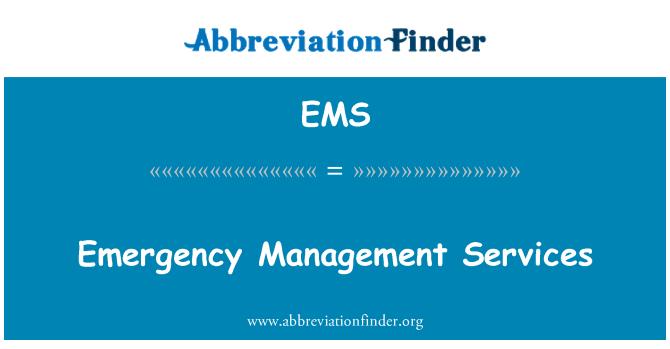 EMS: Emergency Management Services