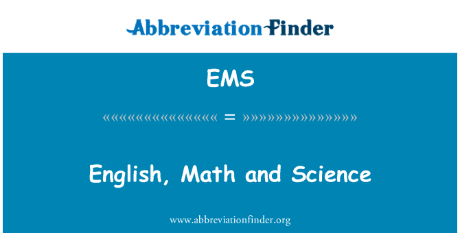 EMS: English, Math and Science