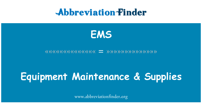 EMS: Equipment Maintenance & Supplies