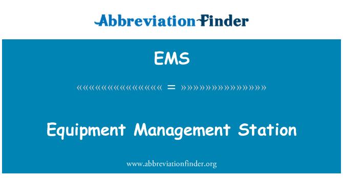 EMS: Equipment Management Station