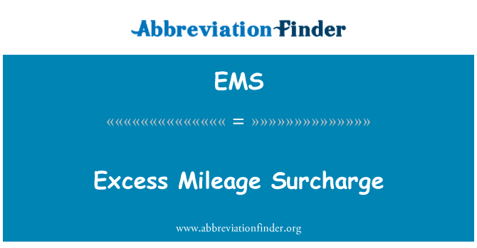 EMS: Excess Mileage Surcharge