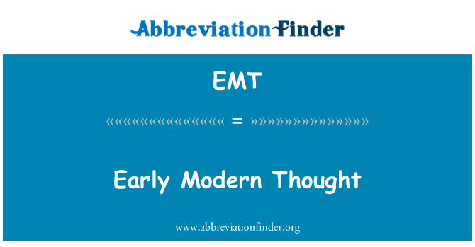 EMT: Early Modern Thought