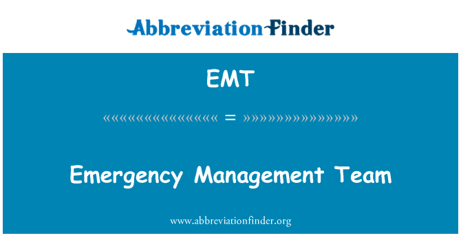EMT: Emergency Management Team