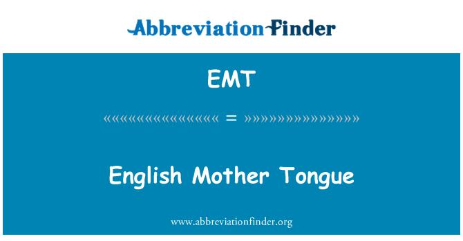 EMT: English Mother Tongue