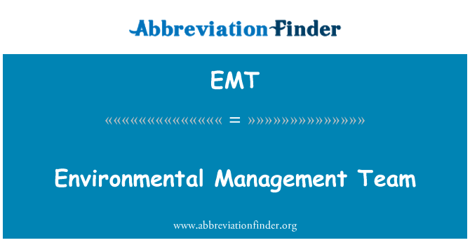 EMT: Environmental Management Team