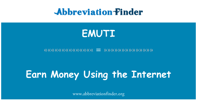 EMUTI: Earn Money Using the Internet