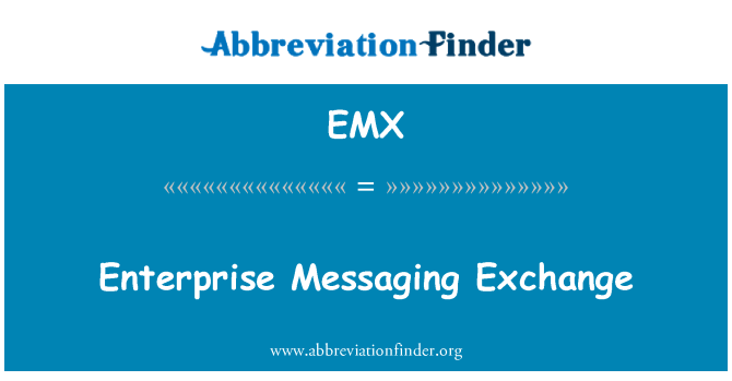 EMX: Enterprise Messaging Exchange