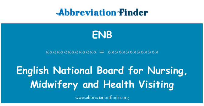ENB: English National Board for Nursing, Midwifery and Health Visiting