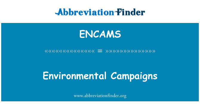 ENCAMS: Environmental Campaigns