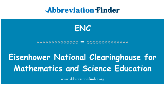 ENC: Eisenhower National Clearinghouse for Mathematics and Science Education