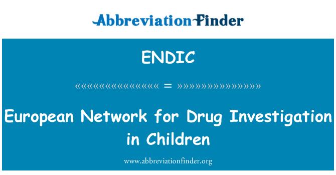 ENDIC: European Network for Drug Investigation in Children