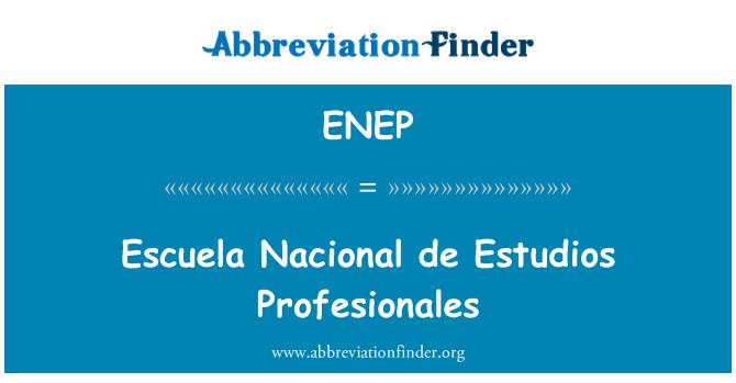 ENEP: Escuela Nacional de Estudios Profesionales