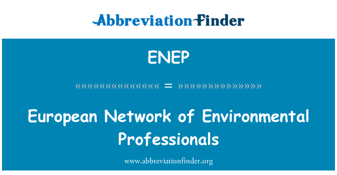 ENEP: European Network of Environmental Professionals