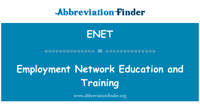 ENET: Employment Network Education and Training