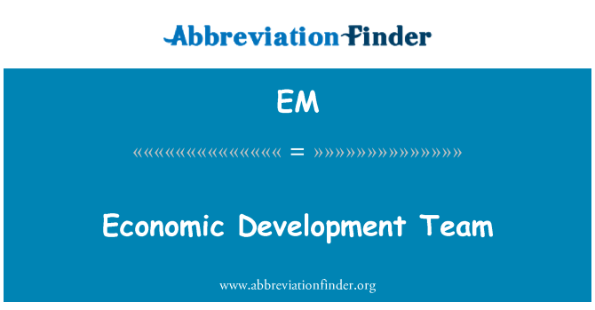 EM: Pasukan pembangunan ekonomi
