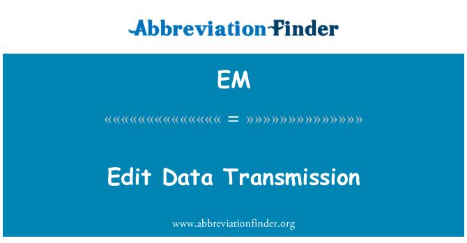 EM: Edit penghantaran Data