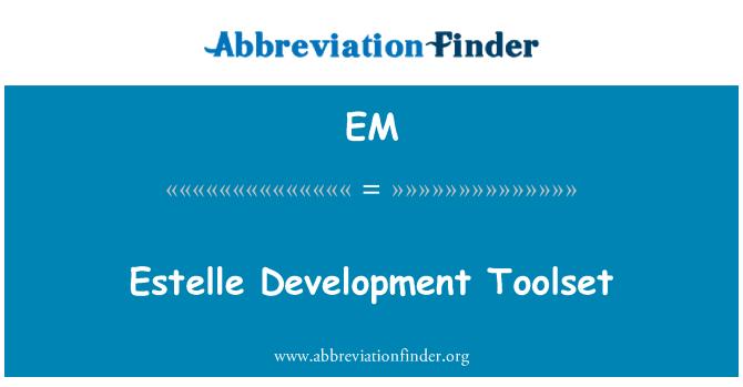 EM: Estelle pembangunan Toolset