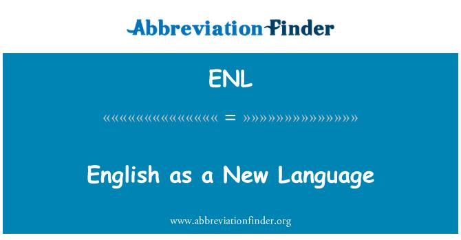 ENL: English as a New Language