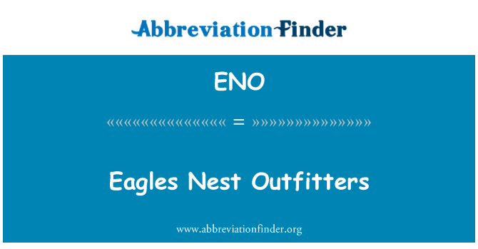 ENO: Eagles Nest Outfitters