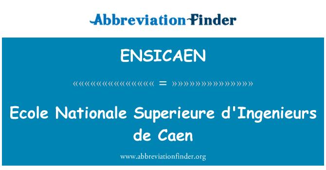ENSICAEN: Ecole Nationale Superieure d'Ingenieurs de Caen