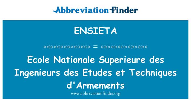ENSIETA: Ecole Nationale Superieure des Ingenieurs des Etudes et Techniques d'Armements