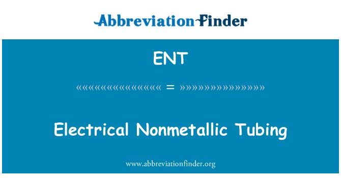 ENT: Electrical Nonmetallic Tubing
