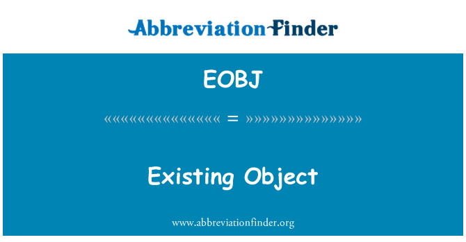 EOBJ: Existing Object