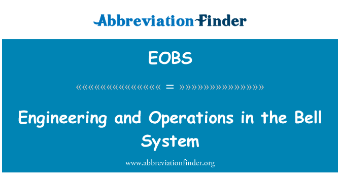 EOBS: Engineering and Operations in the Bell System