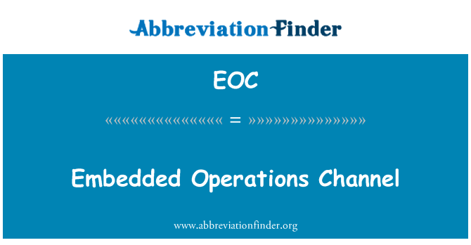 EOC: Embedded Operations Channel