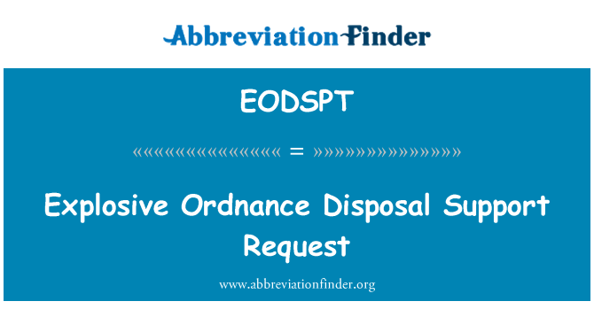 EODSPT: Explosive Ordnance Disposal Support Request