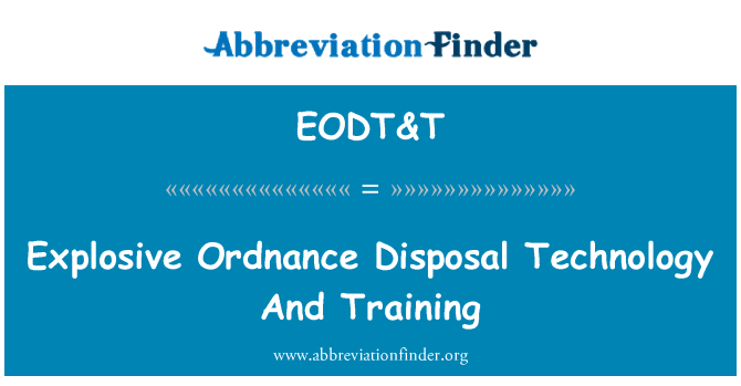 EODT&T: Explosive Ordnance Disposal Technology And Training