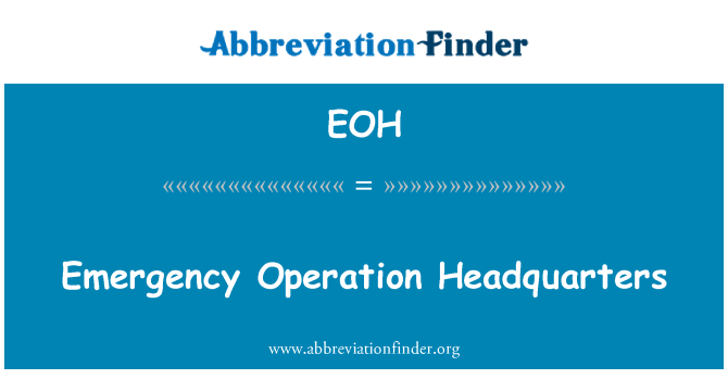 EOH: Emergency Operation Headquarters