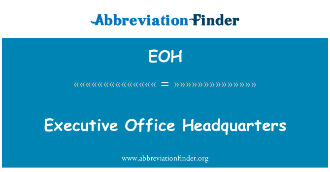 EOH: Executive Office Headquarters