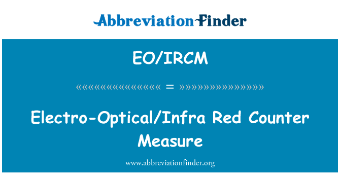 EO/IRCM: Electro-Optical/Infra Red Counter Measure