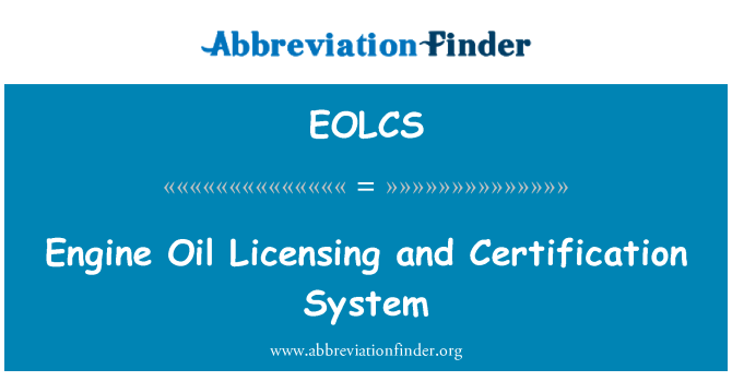 EOLCS: Engine Oil Licensing and Certification System