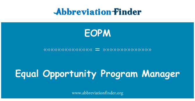 EOPM: Equal Opportunity Program Manager