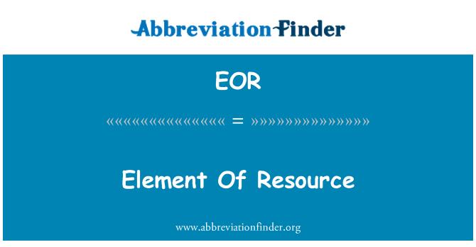EOR: Element Of Resource