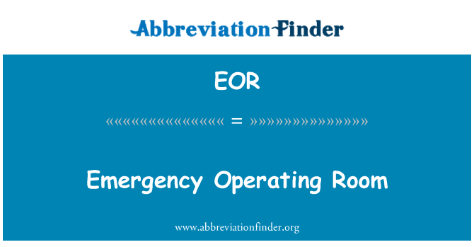 EOR: Emergency Operating Room
